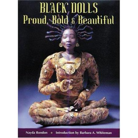 Black Dolls Proud  Bold   Beautiful By Nayda Rondon