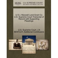 U S V. Maxwell Land-Grant Co U.S. Supreme Court Transcript of Record with Supporting Pleadings