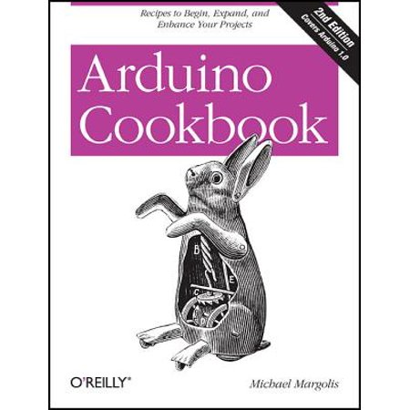 Arduino Cookbook : Recipes to Begin, Expand, and Enhance Your