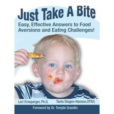 Just Take a Bite : Easy, Effective Answers to Food Aversions and Eating Challenges! ()