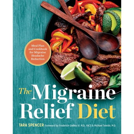 The Migraine Relief Diet : Meal Plan and Cookbook for Migraine Headache Reduction (Paperback)