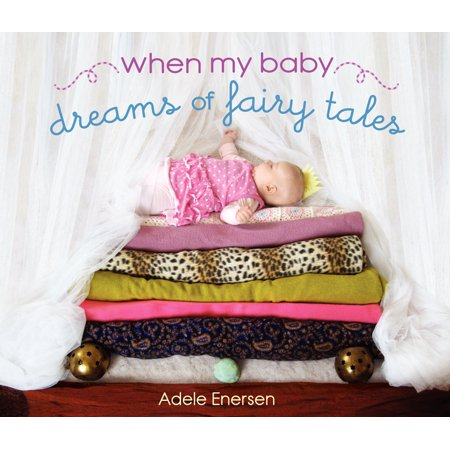 When My Baby Dreams of Fairy Tales (Hardcover) When Is A Baby A Toddler