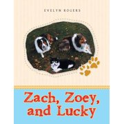 Zach, Zoey, and Lucky