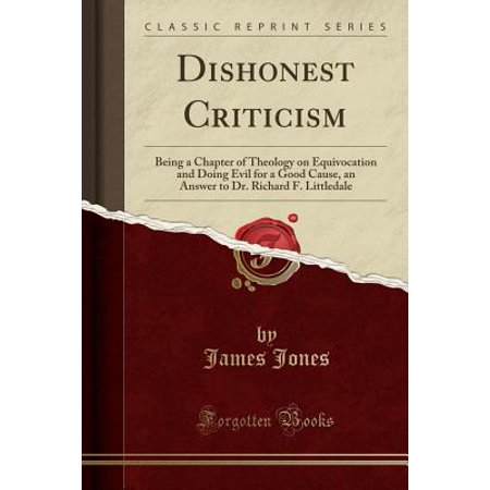 Dr Evil Outfit (Dishonest Criticism: Being a Chapter of Theology on Equivocation and Doing Evil for a Good Cause, an Answer to Dr. Richard F. Littledale (Classic Reprint))