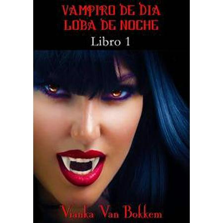 Historia de una maldición: Vampiro de día, Loba de noche. Libro 1 - eBook (Noche De Halloween Historia)
