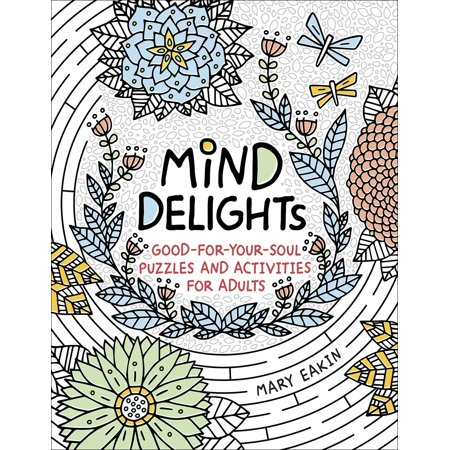 Mind Delights : Good-for-Your-Soul Puzzles and Activities for Adults
