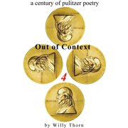 A Century of Pulitzer Poetry: Out of Context 4 - eBook