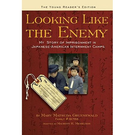 Looking Like the Enemy : My Story of Imprisonment in Japanese-American Internment (Reading Like A Historian Japanese Internment Answer Key)