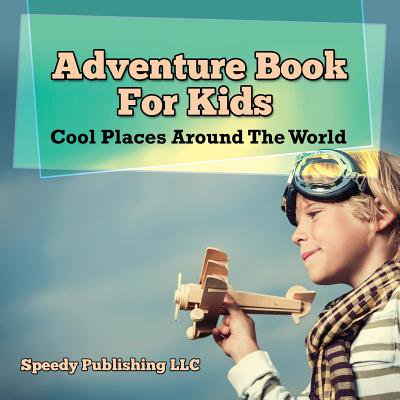 Adventure Book for Kids : Cool Places Around the World for $<!---->