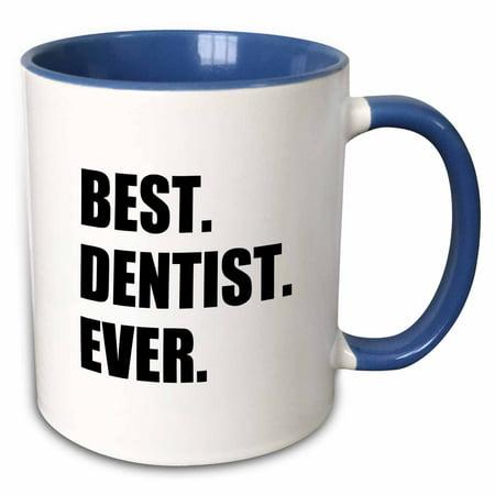 Dentistry Mug (3dRose Best Dentist Ever - fun job pride gifts for dentistry career work - Two Tone Blue Mug, 11-ounce )
