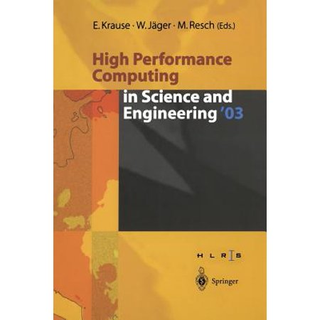 High Performance Center - High Performance Computing in Science and Engineering '03 : Transactions of the High Performance Computing Center Stuttgart (Hlrs) 2003