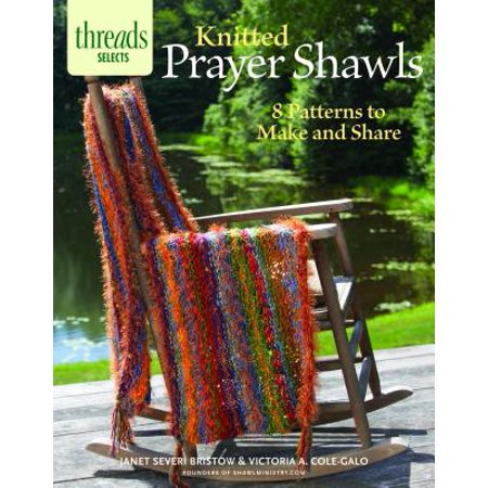 Knitted Prayer Shawls : 8 Patterns to Make and Share