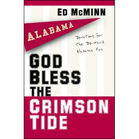God Bless the Crimson Tide : Devotions for the Die-Hard Alabama Fan