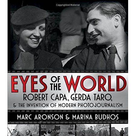 Eyes of the World: Robert Capa, Gerda Taro, and the Invention of Modern Photojournalism - image 1 of 1