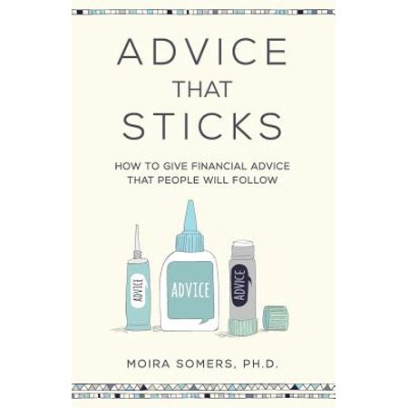 Advice That Sticks : How to give financial advice that people will follow (How Long Does A Glow Stick Last)