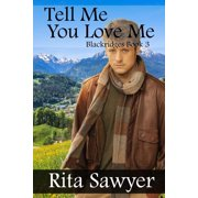 Tell Me You Love Me - eBook