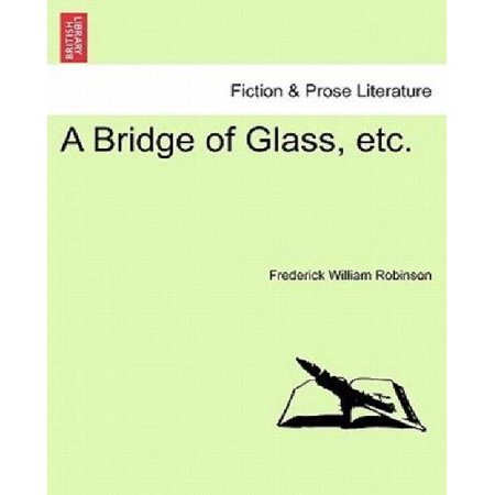 A Bridge Of Glass  Etc