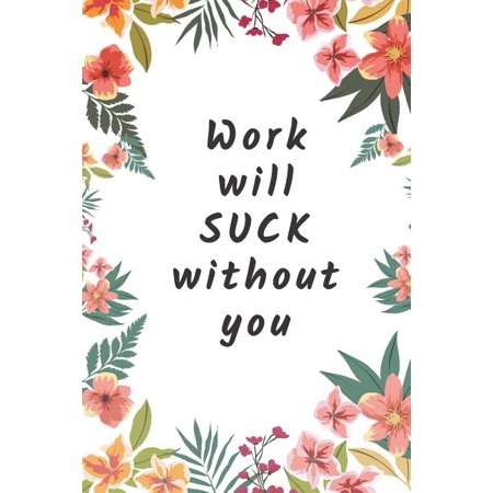 Work will Suck without you: Gifts for