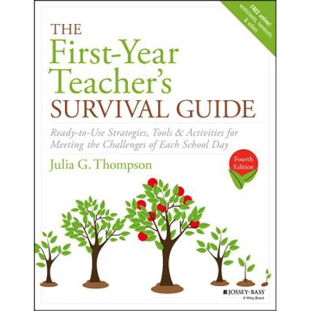 The First-Year Teacher's Survival Guide : Ready-To-Use Strategies, Tools & Activities for Meeting the Challenges of Each School (Rx For Survival A Global Health Challenge)