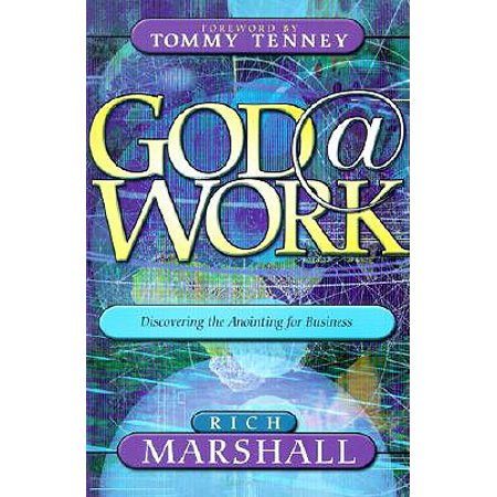 God At Work (God at Work : Discovering the Anointing for)