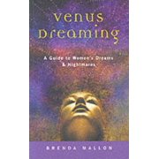 Venus Dreaming : A Guide to Women's Dreams and Nightmares
