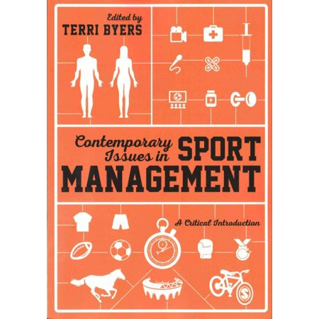 Contemporary Issues in Sport Management : A Critical