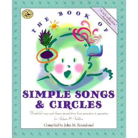 The Book of Simple Songs & Circles : Wonderful Songs and Rhymes Passed Down from Generation to Generation for Infants & Toddlers (Halloween Cool Down Songs)