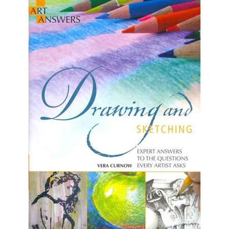 Drawing and Sketching: Expert Answers to the Questions Every Artist Asks