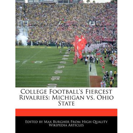 College Football's Fiercest Rivalries : Michigan vs. Ohio (Michigan Vs Ohio State Football Tickets 2015)