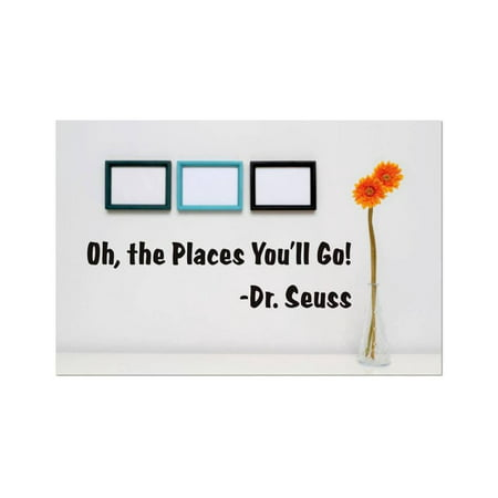 New Wall Ideas Oh, The Places You'll Go! Dr. Seuss Quote Home 6x16
