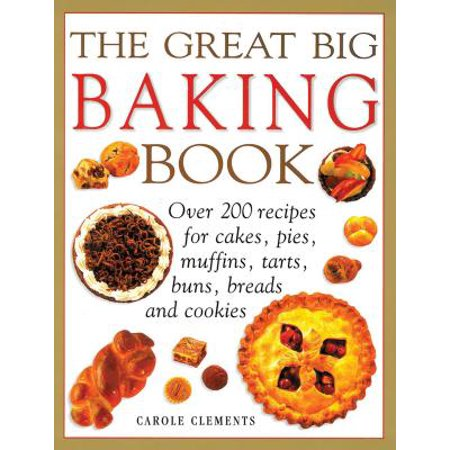 The Great Big Baking Book : Over 200 Recipes for Cakes, Pies, Muffins, Tarts, Buns, Breads and - Halloween Pies Cakes