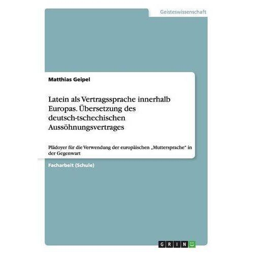 Latein ALS Vertragssprache Innerhalb Europas. Ubersetzung Des Deutsch-Tschechischen Aussohnungsvertrages