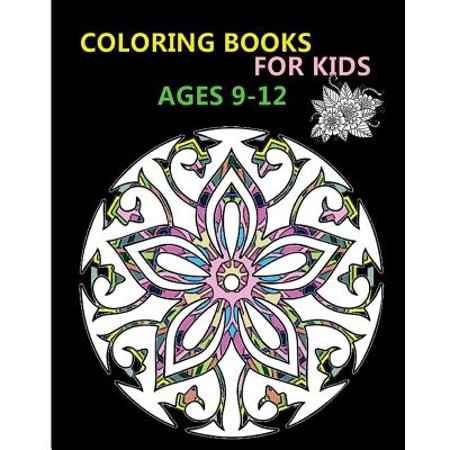 Coloring Books For Kids Ages 9 12 Stress Relieving