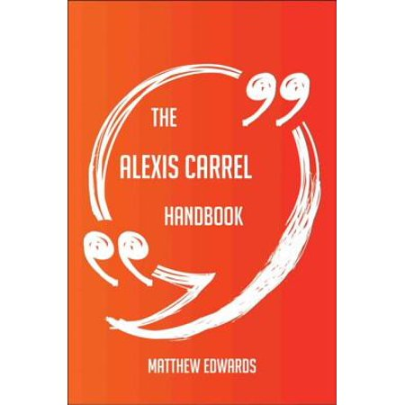 Corrugated Study Carrel - The Alexis Carrel Handbook - Everything You Need To Know About Alexis Carrel - eBook