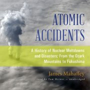 Atomic Accidents - Audiobook