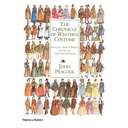 The Chronicle of Western Costume : From the Ancient World to the Late Twentieth Century - Ancient Costume Ideas