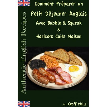 Comment Préparer un Petit Déjeuner Anglais avec Bubble & Squeak & Haricots Cuits Maison - eBook](Comment Bubble)
