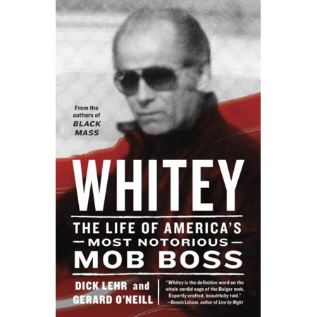 WHITEY: THE LIFE OF AMERICA'S MOST NOTORIOUS MOB B