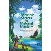 Shamanic Secrets for Material Mastery - eBook