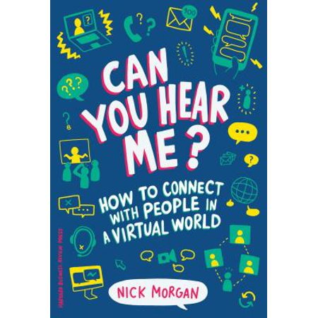 Can You Hear Me? : How to Connect with People in a Virtual World (Can You Hear Us)