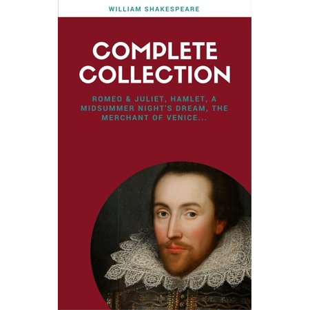 The Complete Works of William Shakespeare (37 plays, 160 sonnets and 5 Poetry Books With Active Table of Contents) (Lecture Club Classics) - - Shakespeare Club