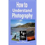 How to Understand Photography - eBook