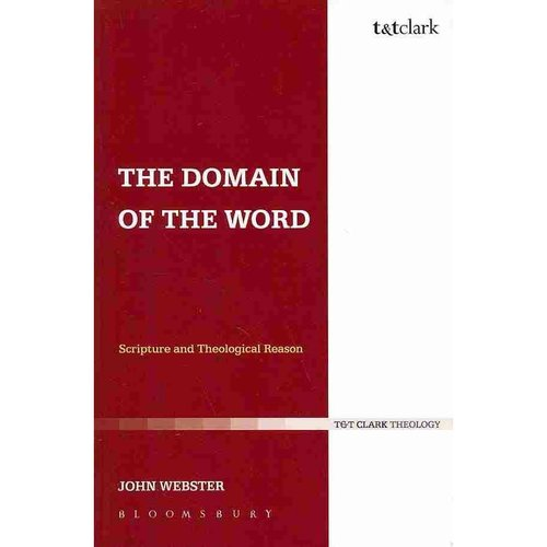 The Domain of the Word: Scripture and Theological Reason