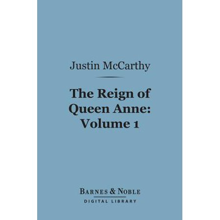 The Reign of Queen Anne, Volume 1 (Barnes & Noble Digital Library) - eBook