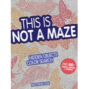 This Is Not a Maze: Hidden Objects Color Search (Paperback)