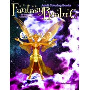 Fantasy Realm Grayscale Coloring Books for Adults: Adult Coloring Books Fantasy Realm 6: 45 Grayscale Coloring Pages of Fantasy People and Scenes with Fairies, Warriors, Dragons, Fantasy Creatures and