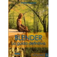 Blender - La Guida Definitiva - Volume 4