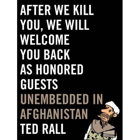 After We Kill You, We Will Welcome You Back as Honored Guests -