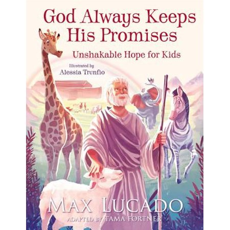 God Always Keeps His Promises: Unshakable Hope for Kids (Hardcover) - God Keeps His Promises