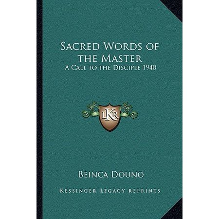 Sacred Words of the Master : A Call to the Disciple 1940